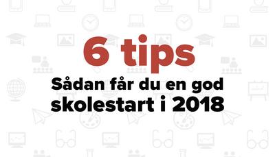 6 tips til en god skolestart i 2018
