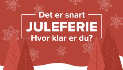 Hvor klar er du til juleferie?