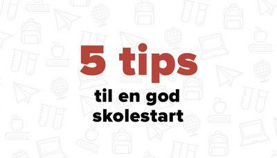 5 tips til en god skolestart